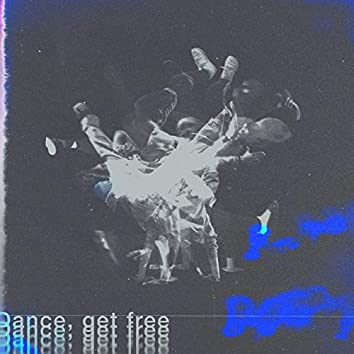 Dance, Get Free