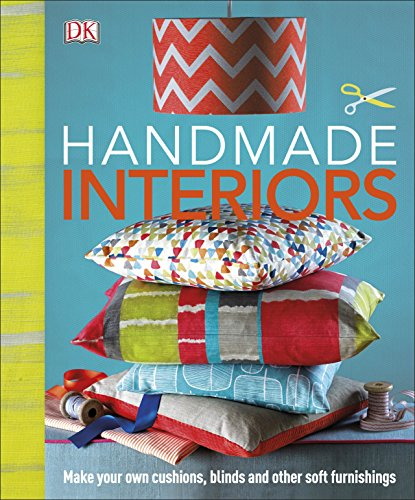 Made For My Home: Make Your Own Cushions, Blinds and Other Soft Furnishings (Dk Crafts)