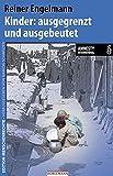 Kinder: ausgegrenzt und ausgebeutet: In Zusammenarbeit mit Amnesty International (Edition Menschenrechte)