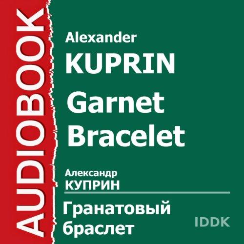 Garnet Bracelet [Russian Edition] audiobook cover art