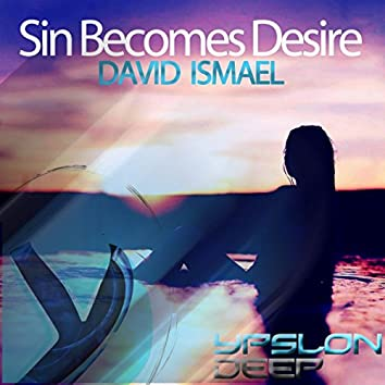 Sin Becomes Desire