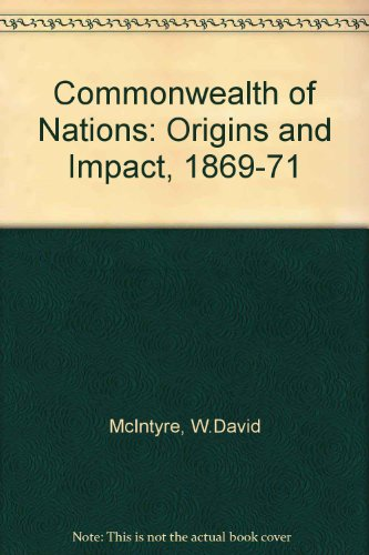 Commonwealth of Nations: Origins and Impact, 1869-71