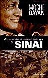 Journal de la campagne du Sinaï de Moshe Dayan,Pierre Razoux (Préface),Denise Meunier (Traduction) ( 19 mars 2015 ) - 19/03/2015