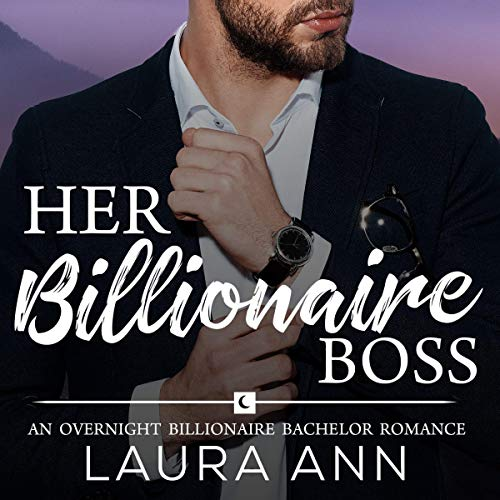 Her Billionaire Boss: An Overnight Billionaire Bachelor Romance audiobook cover art