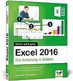 Excel 2016: Die Anleitung in Bildern. Komplett in Farbe. Für alle Einsteiger geeignet.