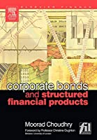 Corporate Bonds and Structured Financial Products