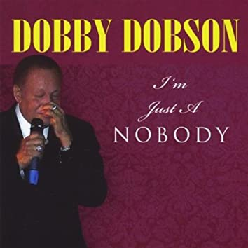I'm Just a Nobody