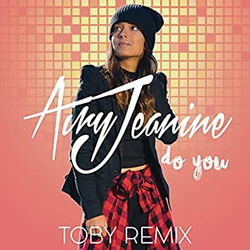 Do You (Toby Remix)