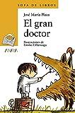 El gran doctor (LITERATURA INFANTIL (6-11 años) - Sopa de Libros)