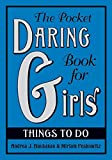The Pocket Daring Book for Girls: Things to Do