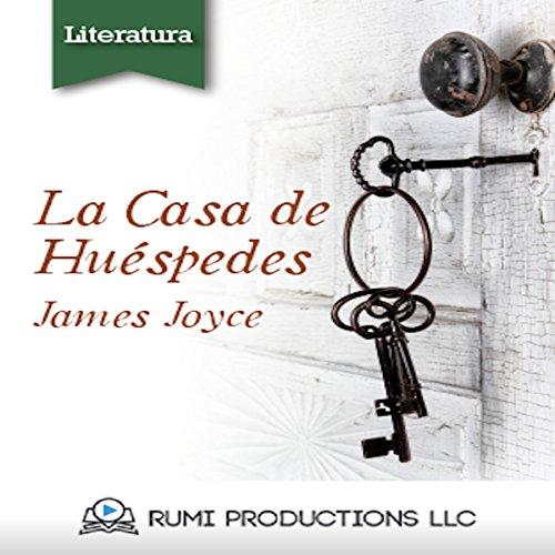 La Casa de Huespedes: (Dublineses) [Guest House (Dubliners)] audiobook cover art