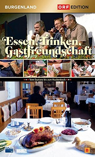 Edition Burgenland - Essen, Trinken, Gastfreundschaft