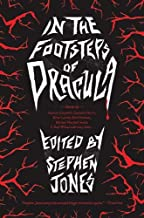 In the Footsteps of Dracula: Tales of the Un-Dead Count