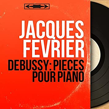 Debussy: Pièces pour piano (Mono Version)