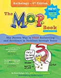 The M.O.P. Book: Anthology Edition: A Guide to the Only Proven Way to STOP Bedwetting and Accidents ...