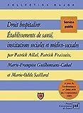 Droit hospitalier - Etablissements de santé, institutions sociales et médico-sociales