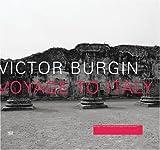 Victor Burgin: Voyage to Italy - Hubertus von Amelunxen