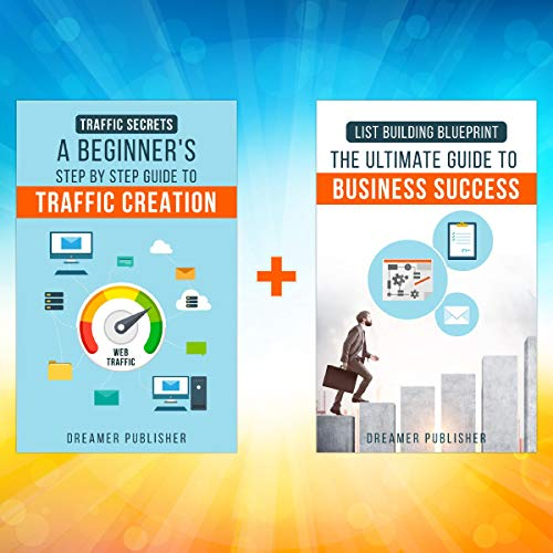 List Building Blueprint: The Ultimate Guide to Business Success and Traffic Secrets: A Beginner's Step by Step Guide to Traffic Creation audiobook cover art