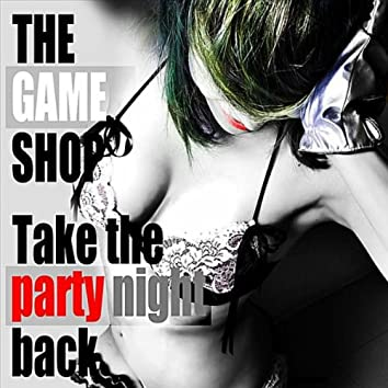 Take The Party Night Back