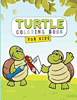 Turtle Coloring Book for Kids: Turtle and Tortoise Coloring Book for Toddlers - A Children's Book About Turtles!