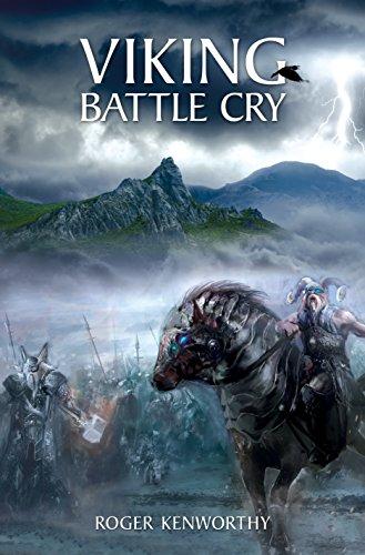 Book: Viking Battle Cry (Memoirs of Nathanial Kenworthy Book 4) by Roger Kenworthy, PhD