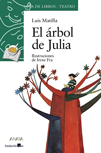 El árbol de Julia (LITERATURA INFANTIL - Sopa de Libros (Teatro))