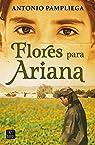 Flores para Ariana par Pampliega