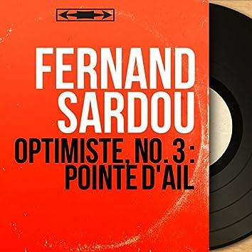 Optimiste, no. 3 : Pointe d'ail (Mono Version)