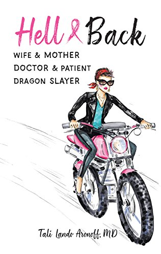 Hell & Back: Wife & Mother, Doctor & Patient, Dragon Slayer