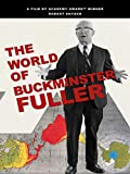 The World of Buckminster Fuller