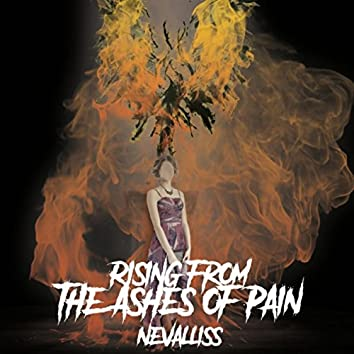 Rising from the Ashes of Pain