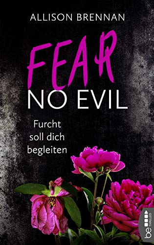 Fear No Evil - Furcht soll dich begleiten (No-Evil-Romantic-Thriller-Reihe 3)
