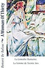 A Woman Of Thirty: La Comédie Humaine: La Femme de Trente Ans