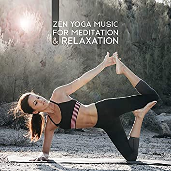 Zen Yoga Music for Meditation & Relaxation