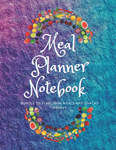 Meal Planner Notebook: Bundle to Plan Your Meals and Snacks Weekly weekly,spiral,detachable grocery list,magnetic,family,skinnytaste