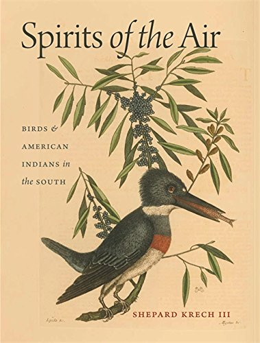 Spirits of the Air: Birds and American Indians in the South (Environmental History and the American South Ser.)