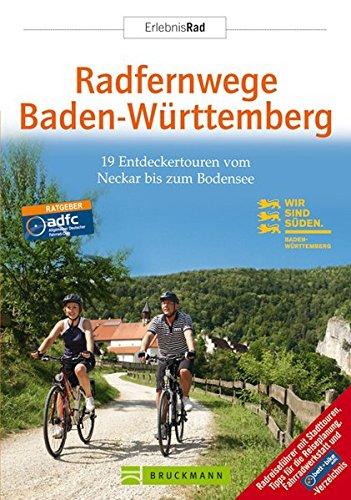 Radfernwege Baden-Württemberg: 19 Entdeckertouren vom Neckar bis zum Bodensee (Erlebnis Rad)