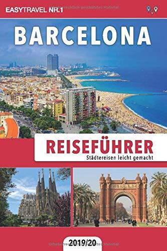 Reiseführer Barcelona: Städtereisen leicht gemacht 2019/20
