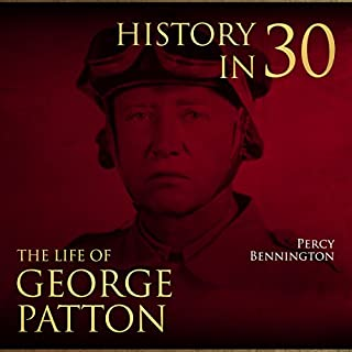History in 30: The Life of General George S. Patton audiobook cover art