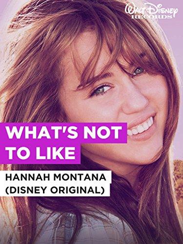 "What\'s Not To Like im Stil von \""Hannah Montana (Disney Original)\"""
