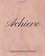 Achieve Muslimah Productivity Life Planner: Increase Productivity with Personal Life Planner - Organizer and Gratitude Journal -  Undated Monthly  & Weekly Planner - Rose Cover