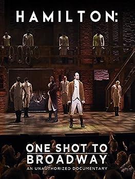 Hamilton  One Shot To Broadway