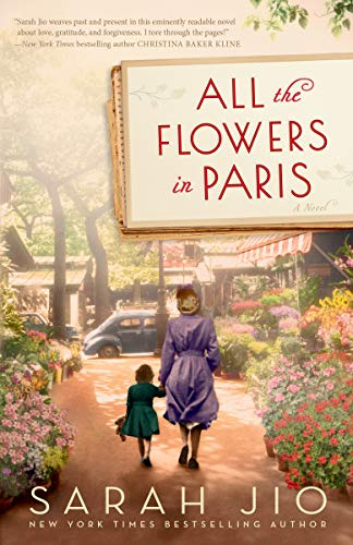 Compare Textbook Prices for All the Flowers in Paris: A Novel Reprint Edition ISBN 9781101885079 by Jio, Sarah