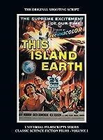 This Island Earth (Universal Filmscripts Series Classic Science Fiction) (hardback)