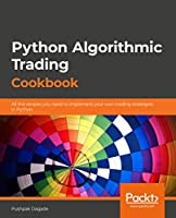 Python Algorithmic Trading Cookbook: All the recipes you need to implement your own trading strategies in Python Front Cover