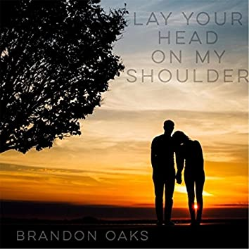 Lay Your Head on My Shoulder