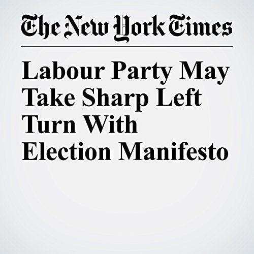 Labour Party May Take Sharp Left Turn With Election Manifesto copertina