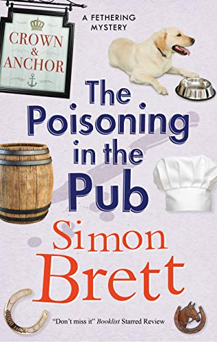Poisoning in the Pub, The (A Fethering Mystery Book 10) by [Simon Brett]