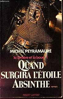 Quand surgira l'e´toile absinthe: Roman (His La lumie`re et la boue ; 1) (French Edition)