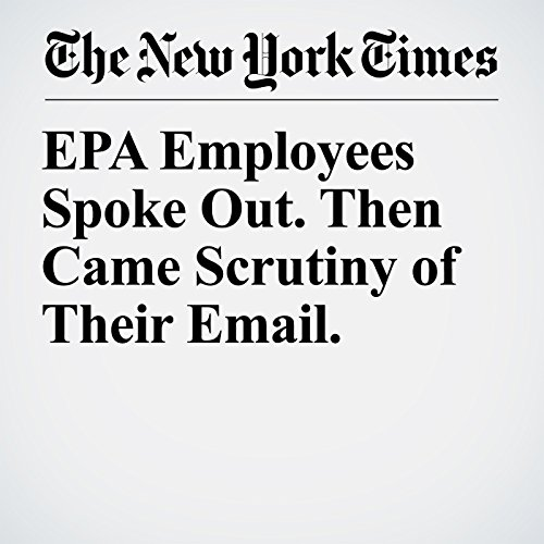 EPA Employees Spoke Out. Then Came Scrutiny of Their Email. copertina